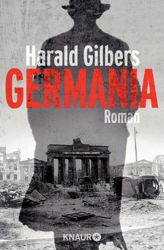 Harald Gilbers:Germania Ⓒ Knaur TB