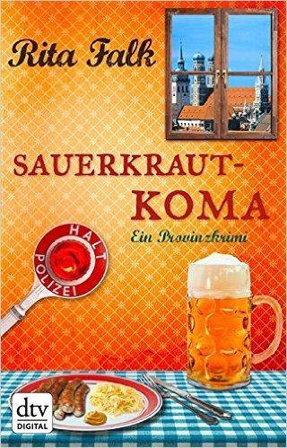 Rita Falk: Sauerkrautkoma Ⓒ Deutscher Taschenbuch Verlag