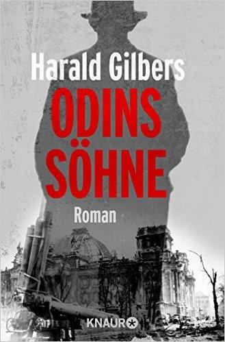 Harald Gilbers:Odins Söhne Ⓒ Knaur TB