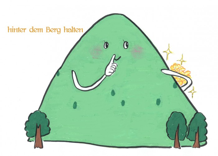 hinter dem Berg halten (1)