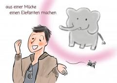 【今週のドイツ語】 aus einer Mücke einen Elefanten machen