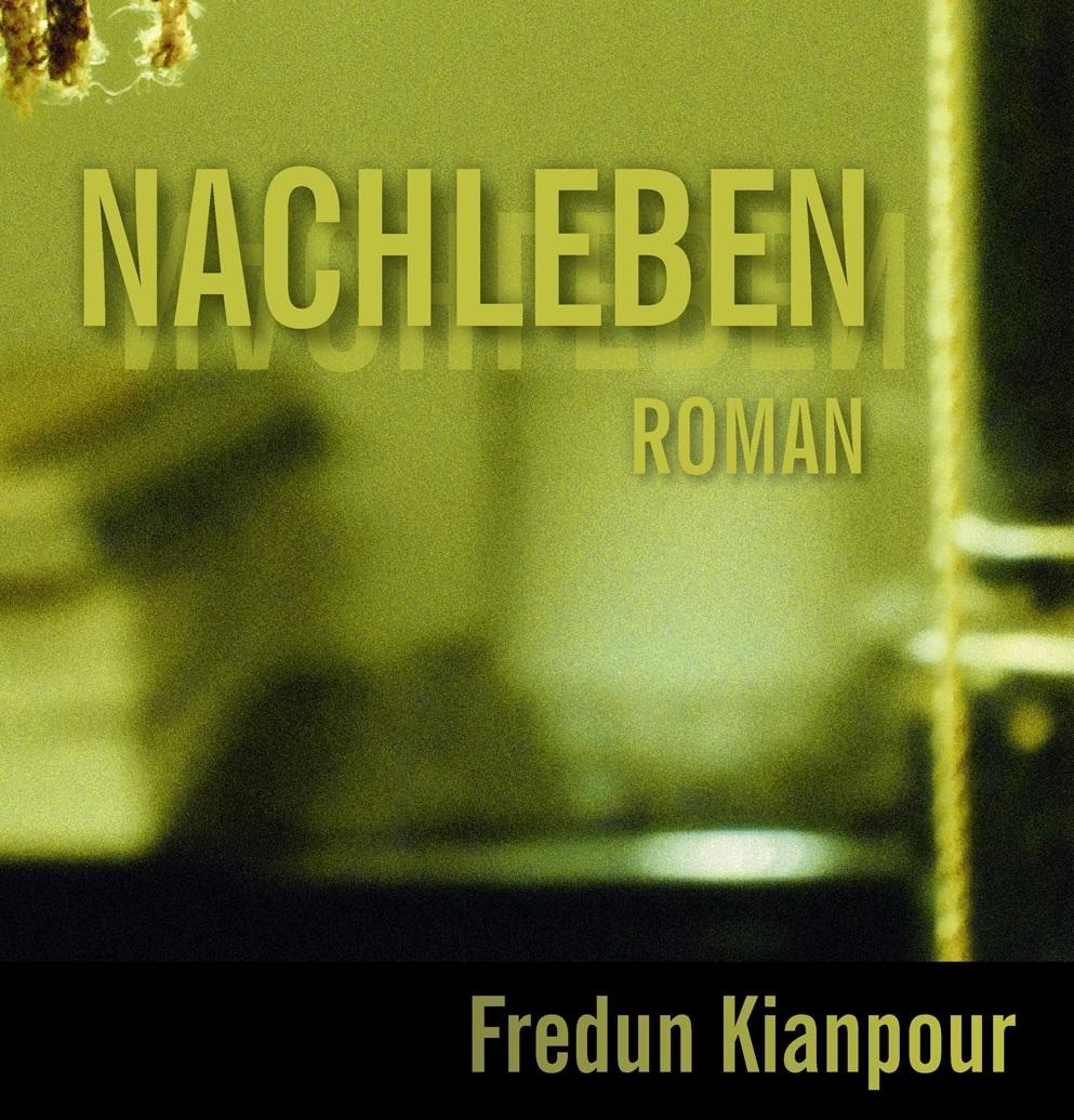 Fredun Kianpour: Nachleben Ⓒ Ruge-Verlag