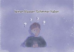 【今週のドイツ語】keinen blassen Schimmer haben